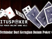 3 Tips Terhindar Dari Kerugian Dalam Poker Online