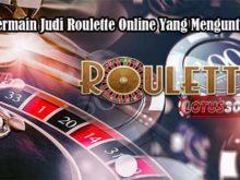 Cara Bermain Judi Roulette Online Yang Menguntungkan