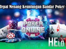 Cara Tepat Menang Keuntungan Bandar Poker Online