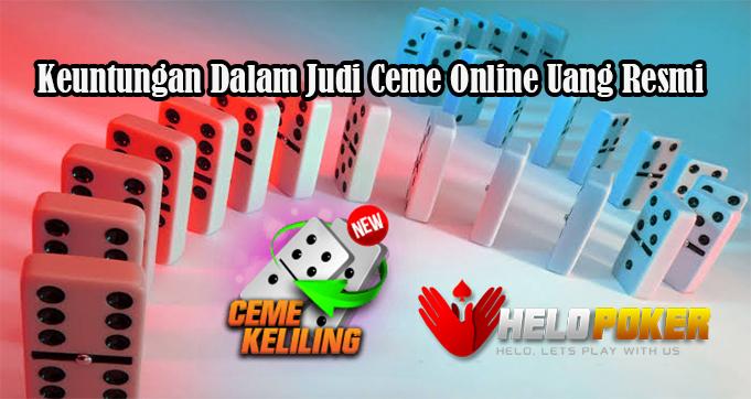 Keuntungan Dalam Judi Ceme Online Uang Resmi