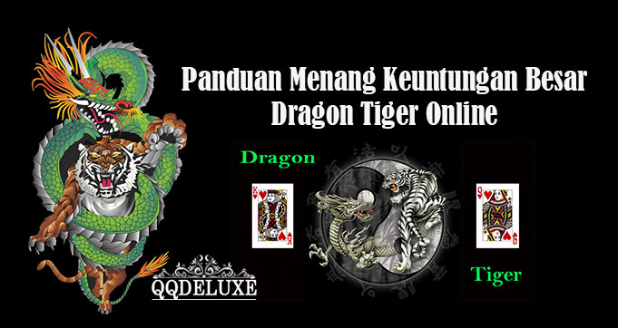 Panduan Menang Keuntungan Besar Dragon Tiger Online