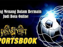 Peluang Menang Dalam Bermain Judi Bola Online